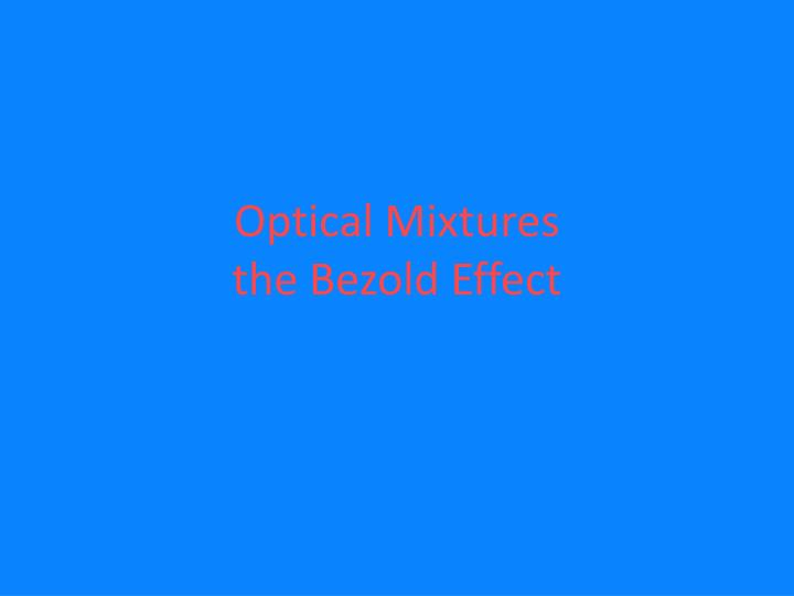 Optical mixtures the bezold effect