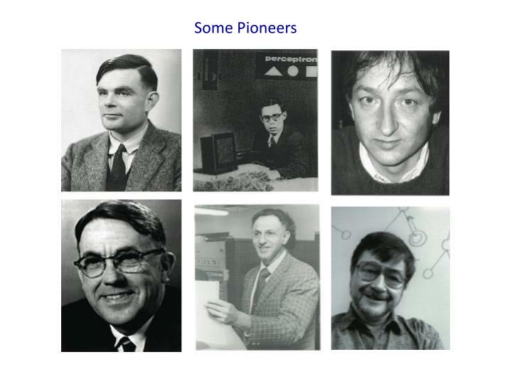 Some Pioneers