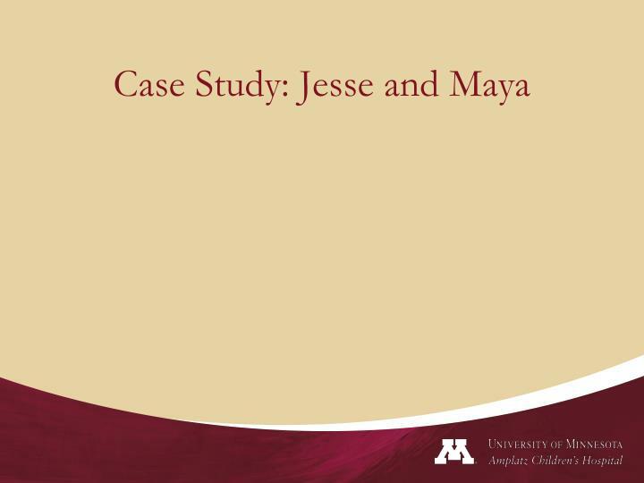 Case Study: Jesse and Maya