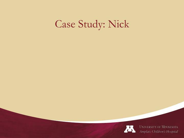 Case Study: Nick