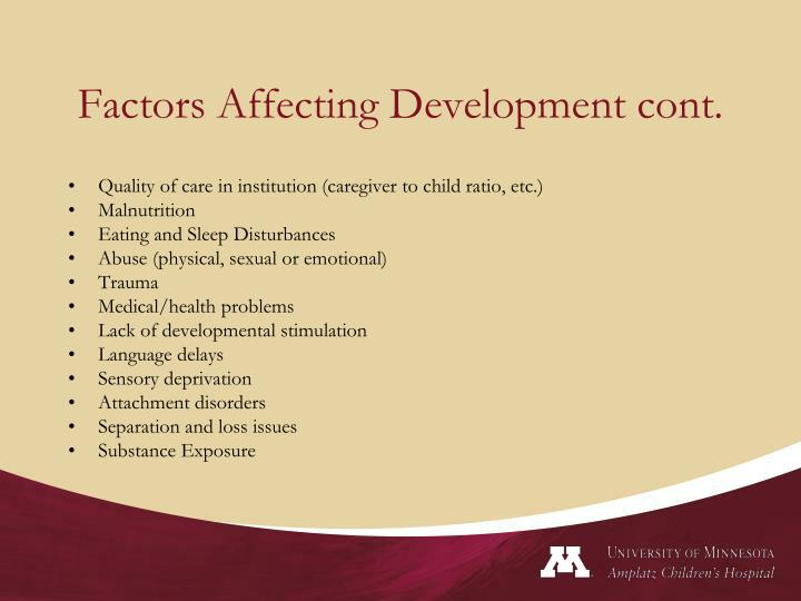 Factors Affecting Development cont.