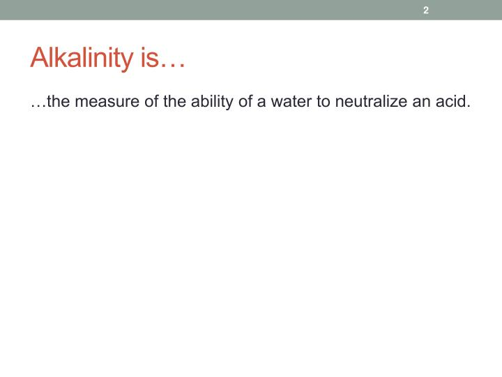 Alkalinity is…