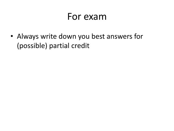 For exam