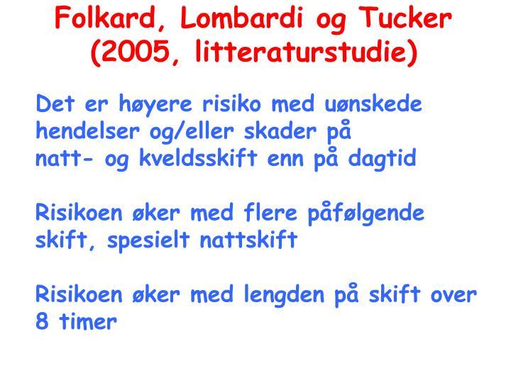 Folkard, Lombardi og Tucker (2005, litteraturstudie)