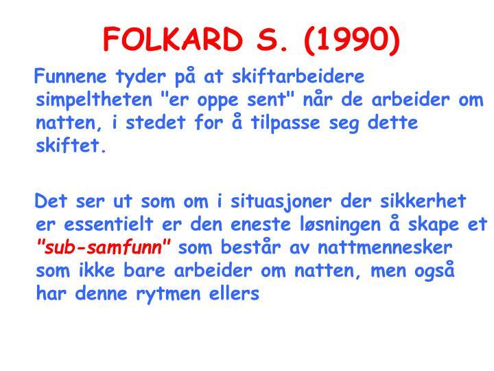 FOLKARD S. (1990)