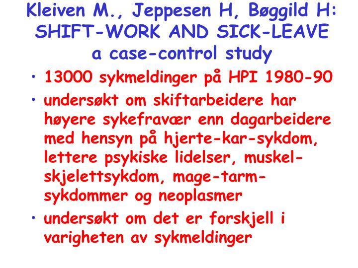Kleiven M., Jeppesen H, Bøggild H:  SHIFT-WORK AND SICK-LEAVE
