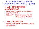 skiftarbete och coronar sykdom knutsson et al 1988