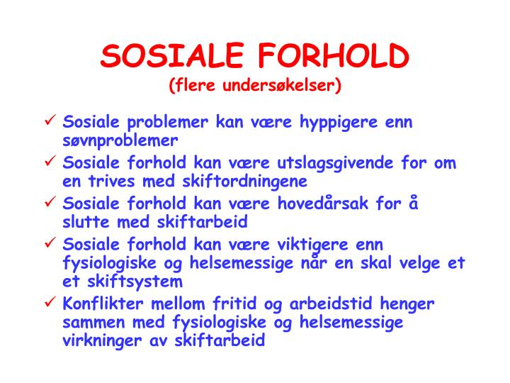 SOSIALE FORHOLD