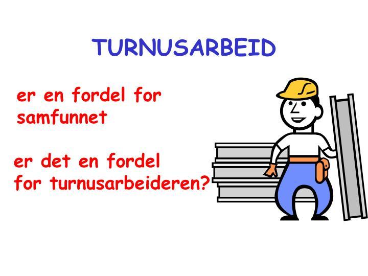 TURNUSARBEID