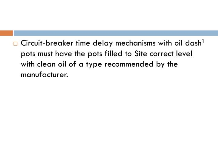 Circuit-breaker time delay mechanisms with oil dash