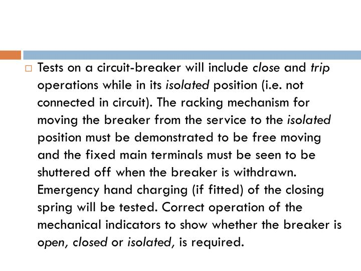 Tests on a circuit-breaker will include