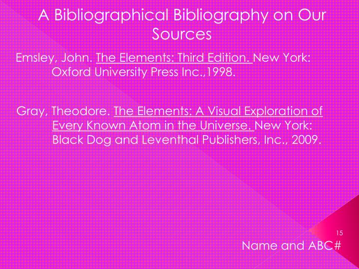 A Bibliographical Bibliography on Our Sources