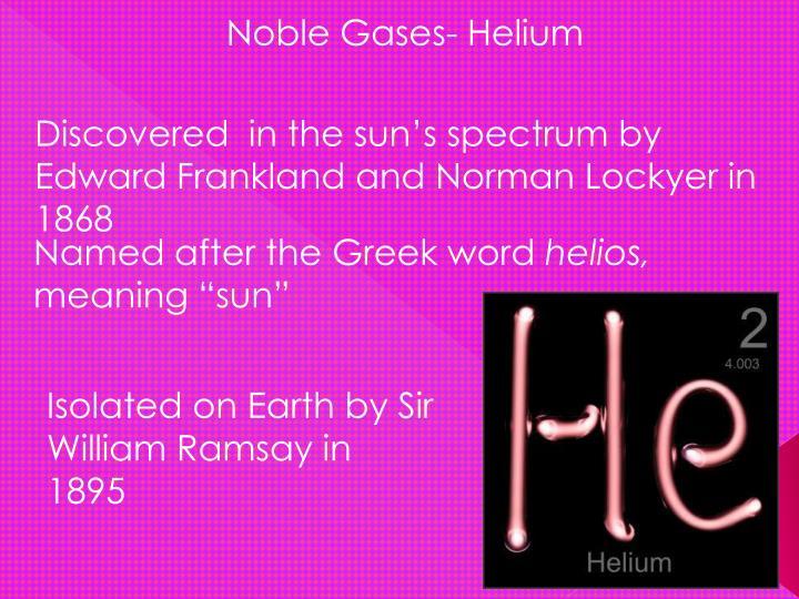 Noble Gases- Helium