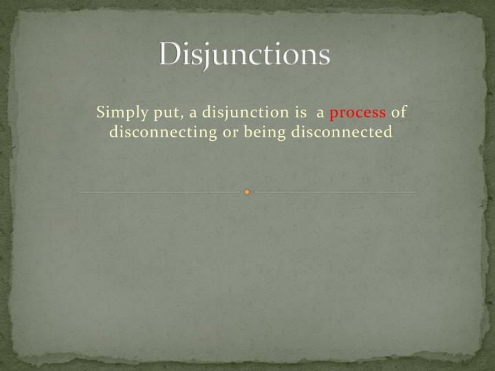 Disjunctions