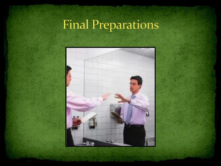 Final Preparations