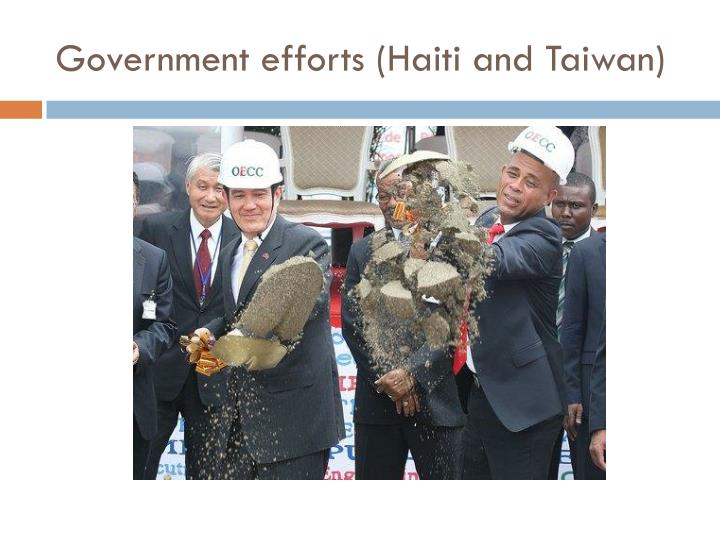 Government efforts (Haiti and Taiwan)