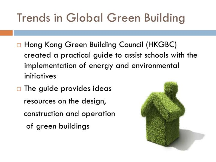 Trends in Global Green Building