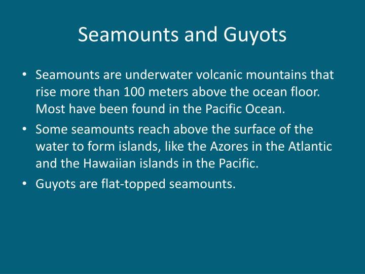 Seamounts and Guyots