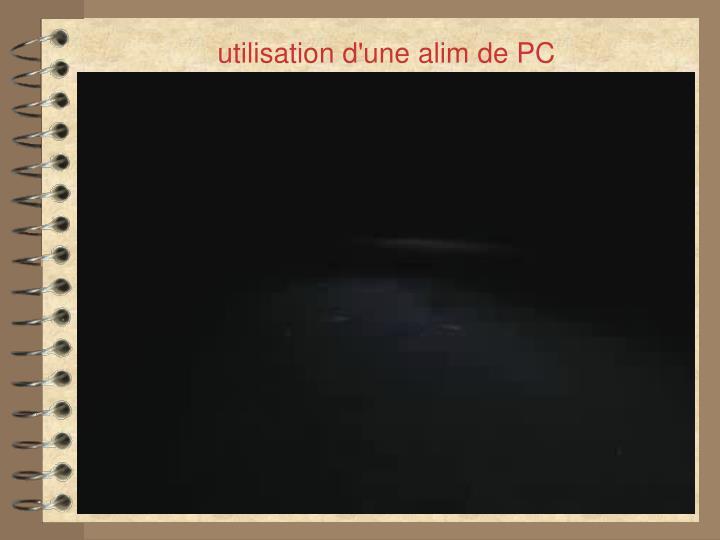 utilisation d'une alim de PC