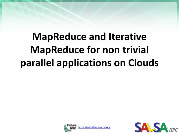 MapReduce and Iterative MapReduce for non trivial parallel applications on Clouds