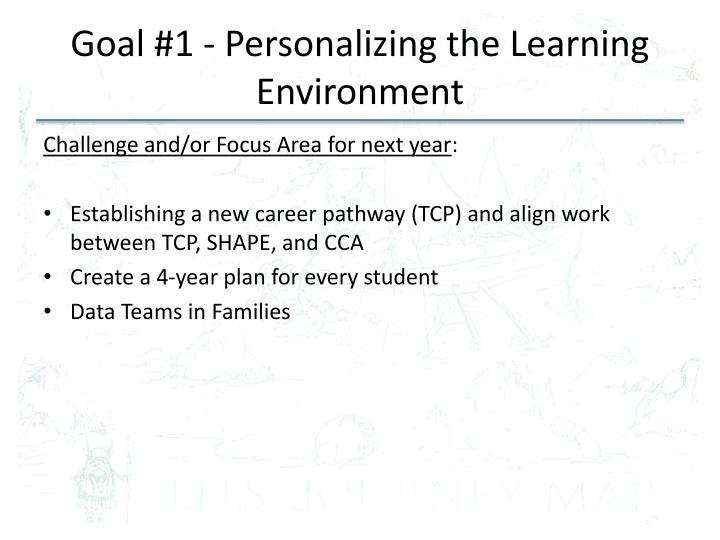 Goal #1 - Personalizing the Learning Environment
