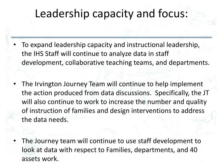 Leadership capacity and focus: