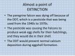 almost a point of extinction