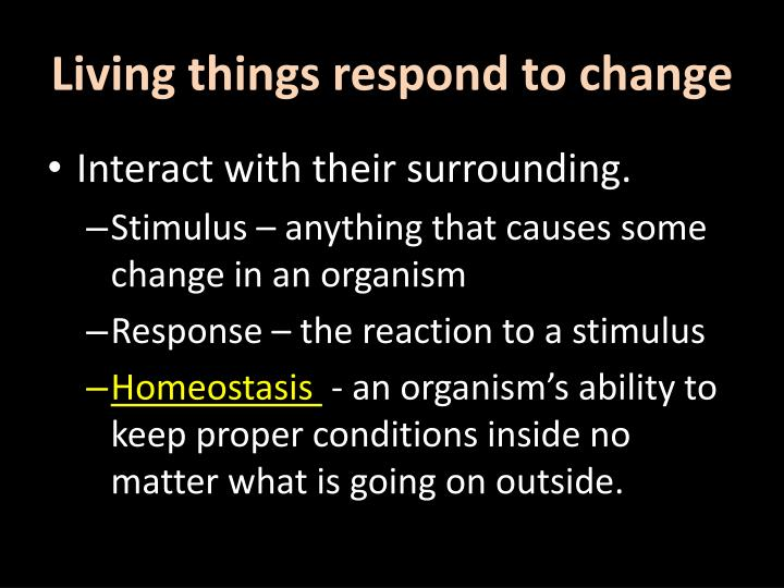 Living things respond to change