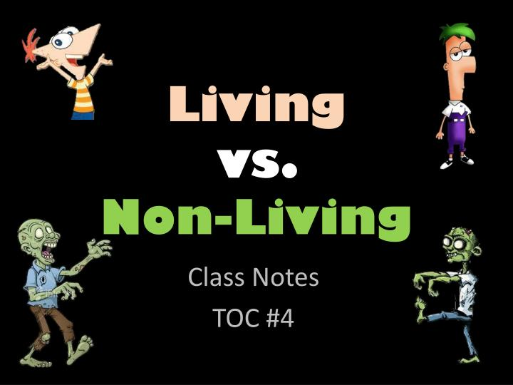 Living vs non living