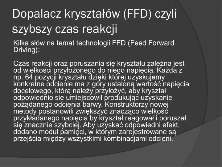Dopalacz kryształów (FFD) czyli szybszy czas reakcji