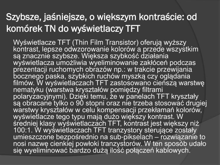 Szybsze, jaśniejsze, o większym kontraście: od komórek TN do wyświetlaczy TFT