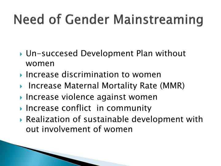 Need of gender mainstreaming