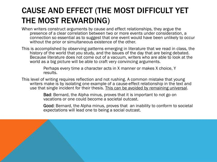 Cause and Effect (The most Difficult yet the Most Rewarding)