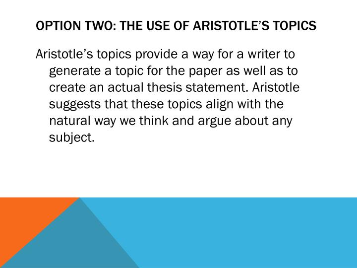 Option Two: The Use of Aristotle's Topics