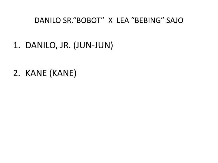 """DANILO SR.""""BOBOT""""  X  LEA """"BEBING"""" SAJO"""