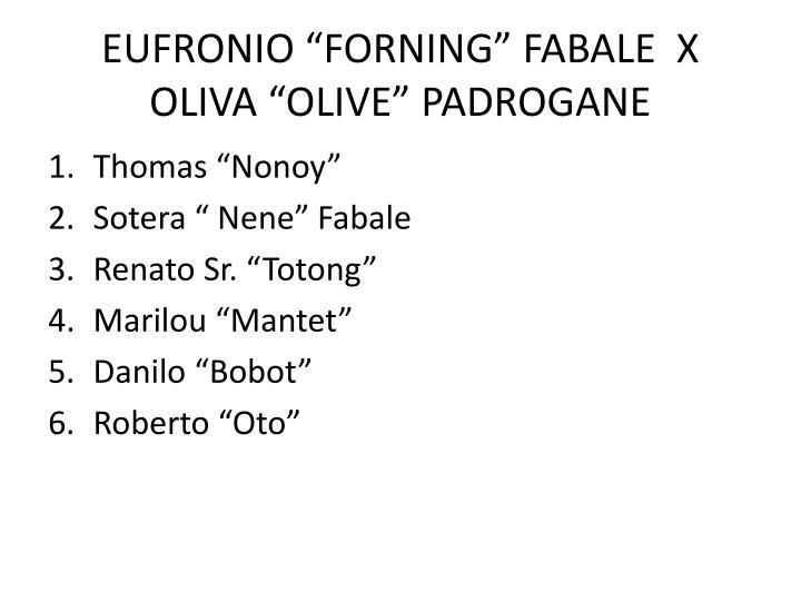 """EUFRONIO """"FORNING"""" FABALE  X  OLIVA """"OLIVE"""" PADROGANE"""