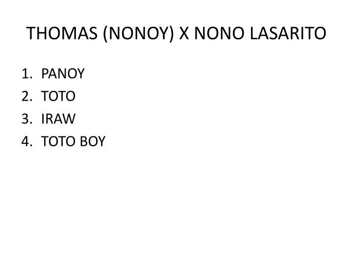 THOMAS (NONOY) X NONO LASARITO
