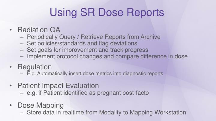 Using SR Dose Reports