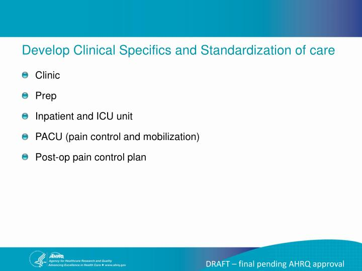 Develop Clinical Specifics and Standardization of care