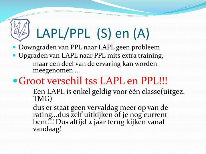 LAPL/PPL  (S) en (A)