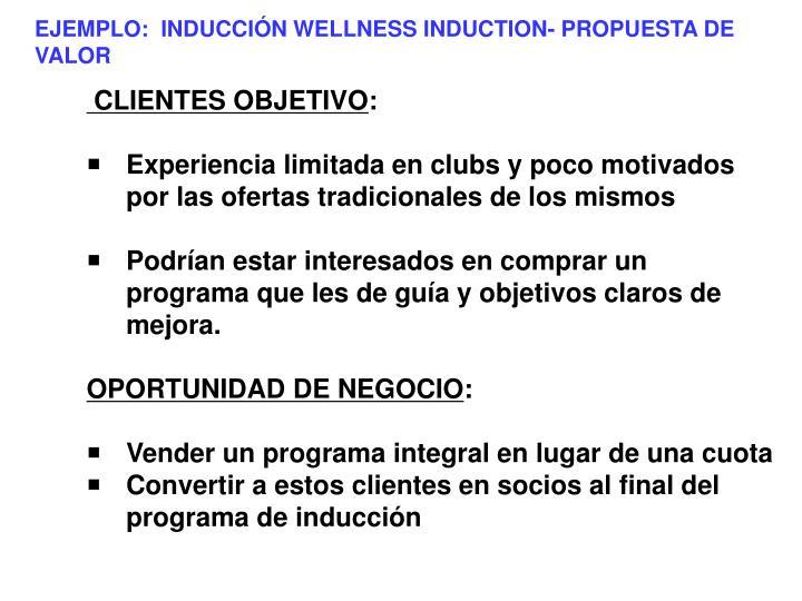 EJEMPLO:  INDUCCIÓN WELLNESS INDUCTION- PROPUESTA DE VALOR
