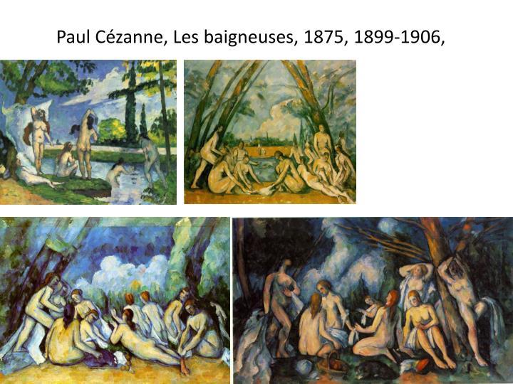 Paul Czanne, Les baigneuses, 1875,