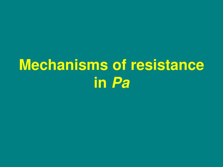 Mechanisms of resistance in