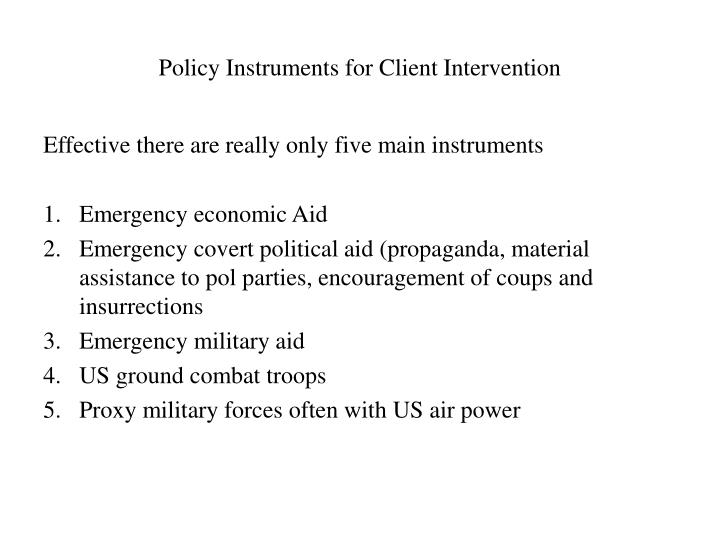 Policy Instruments for Client Intervention