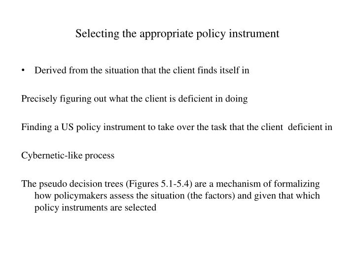 Selecting the appropriate policy instrument