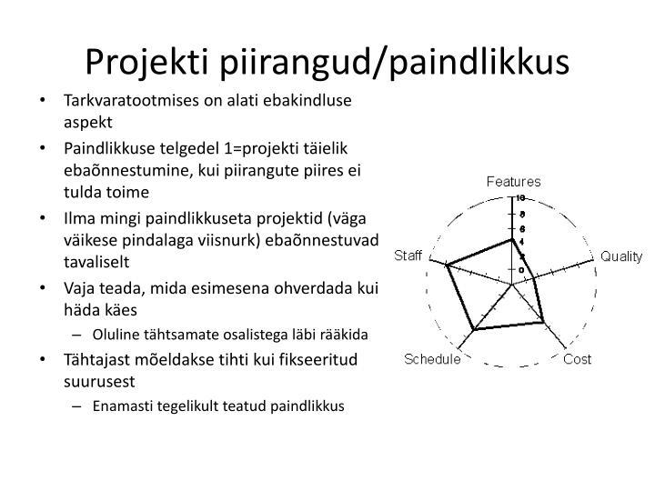 Projekti piirangud/paindlikkus