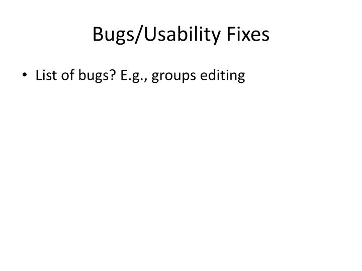 Bugs/Usability Fixes
