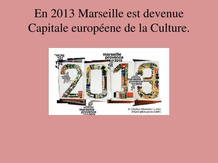 En 2013 Marseille est devenu