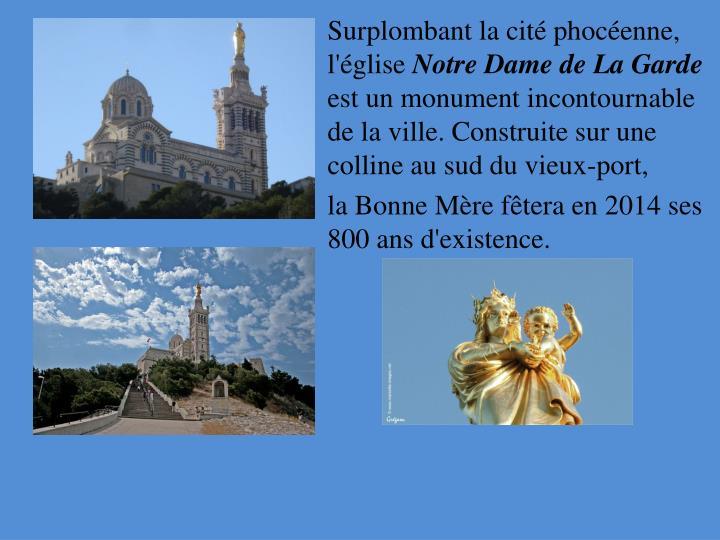 Surplombant la cité phocéenne, l'église