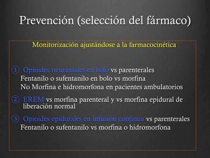 Prevención (selección del fármaco)